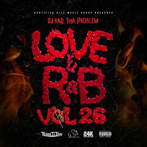 Love Rb Vol 26 Full Mix By Dj Bad Tha Problem.jpg