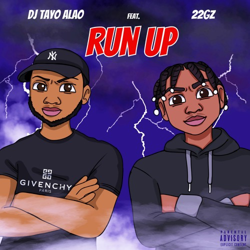 Run Up Feat 22gz By Dj Tayo Alao.jpg