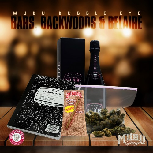Mubu Bubble Eye Bars Backwoods Belaire Mixtape.jpg
