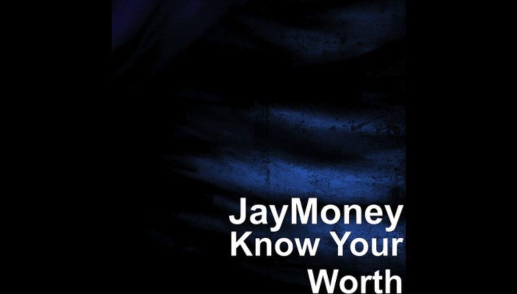 jaymoney know your worth