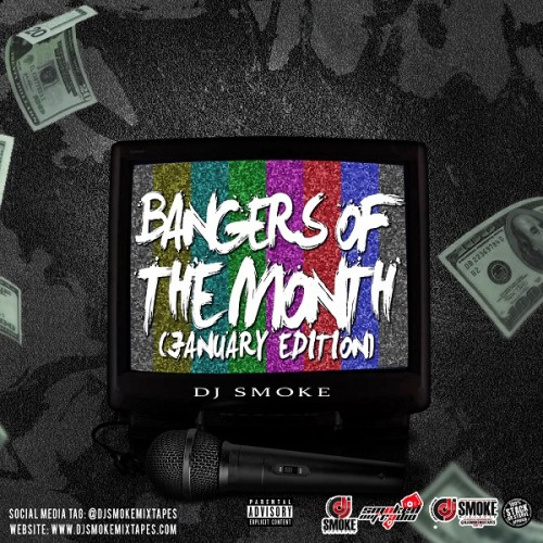 bangers of the month january late edition mixtape hosted by dj smoke.jpg