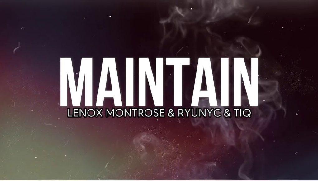 ryunyc & lenoxmontrose maintain feat. tiq (official lyric video)