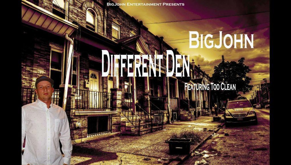 bigjohn different den ft. too clean